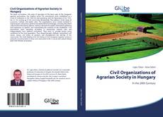 Bookcover of Civil Organizations of Agrarian Society in Hungary