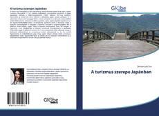Bookcover of A turizmus szerepe Japánban