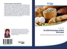 Couverture de Az élelmiszeripar etikai kihívásai