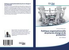 Couverture de Politique organisationnelle de prise en charge et de protection