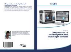 Couverture de 3D nyomtatás – a technológiában rejlő lehetőségek elemzése