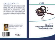 Bookcover of Ideiglenes kényszergyógykezelés a büntetőeljárásban