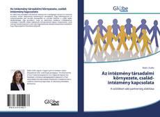 Copertina di Az intézmény társadalmi környezete, család-intézmény kapcsolata