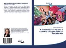 Borítókép a  A multikulturális nevelés a német és a magyar oktatási rendszerben - hoz