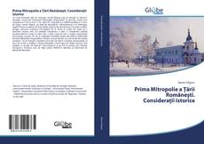 Bookcover of Prima Mitropolie a Ţării Româneşti. Consideraţii istorice