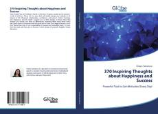 Bookcover of 370 Inspiring Thoughts about Happiness and Success