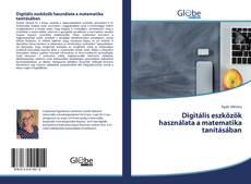 Portada del libro de Digitális eszközök használata a matematika tanításában