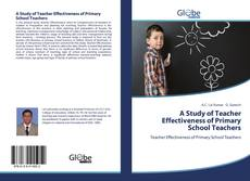 Portada del libro de A Study of Teacher Effectiveness of Primary School Teachers