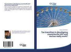 Capa do livro de Tax transition in developing countries:Do VAT and excises really work?