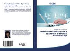 Portada del libro de Generációk összehasonlítása - Z generáció és tanáraik különbözősége
