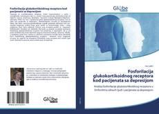 Bookcover of Fosforilacija glukokortikoidnog receptora kod pacijenata sa depresijom