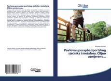 Bookcover of Pavlova uporapba športskog rječnika i metafora. CIljno usmjereno...