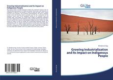 Couverture de Growing Industrialization and Its Impact on Indigenous People