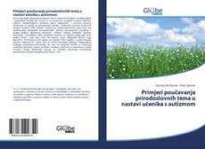 Обложка Primjeri poučavanja prirodoslovnih tema u nastavi učenika s autizmom