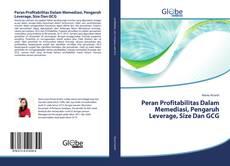 Copertina di Peran Profitabilitas Dalam Memediasi, Pengaruh Leverage, Size Dan GCG