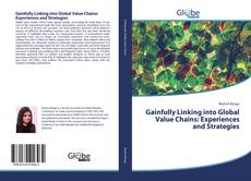 Bookcover of Gainfully Linking into Global Value Chains: Experiences and Strategies