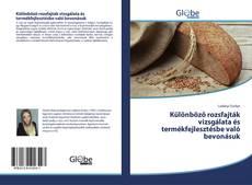 Borítókép a  Különböző rozsfajták vizsgálata és termékfejlesztésbe való bevonásuk - hoz