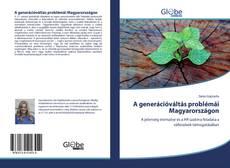 Couverture de A generációváltás problémái Magyarországon