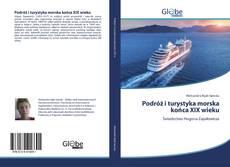 Bookcover of Podróż i turystyka morska końca XIX wieku