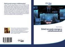 Copertina di Üzleti tervezés szerepe a vállalkozásoknál