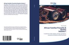Couverture de African Familiar Proverbs & Quotes Volume 1