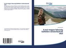 Portada del libro de A mai magyar lakosság külföldre vándorlásának okai