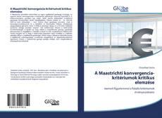 Borítókép a  A Maastrichti konvergencia-kritériumok kritikus elemzése - hoz