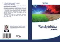 Bookcover of A klímaváltozás hatása az araszoló (Geometridae) lepkékre