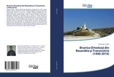 Biserica Ortodoxă din Basarabia și Transnistria (1940-2010) kitap kapağı
