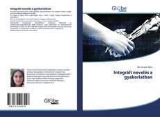 Borítókép a  Integrált nevelés a gyakorlatban - hoz