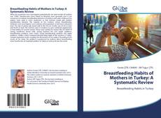 Bookcover of Breastfeeding Habits of Mothers in Turkey: A Systematic Review