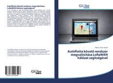 Bookcover of Autóflotta követő rendszer megvalósítása LoRaWAN hálózat segítségével