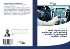 Bookcover of Soluții tehnice pentru ameliorarea confortabilității postului de conducere al vehiculelor militare