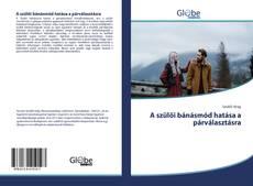 Bookcover of A szülői bánásmód hatása a párválasztásra