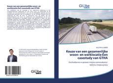 Borítókép a  Keuze van een gezamenlijke woon- en werklocatie Een casestudy van GTHA - hoz