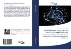 Bookcover of De individuele imperatief als een morele noodbeslissing