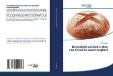 Bookcover of De praktijk van het breken van brood en saamhorigheid