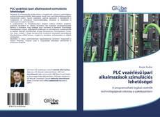 Borítókép a  PLC vezérlésű ipari alkalmazások szimulációs lehetőségei - hoz