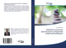 Bookcover of Stabilność systemów dynamicznych z integralnie małymi perturbacjami