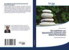 Bookcover of De stabiliteit van dynamische systemen met kleine Perturbaties