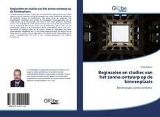 Bookcover of Beginselen en studies van het zonne-ontwerp op de binnenplaats