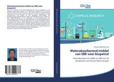 Bookcover of Waterabsorberend middel van SBE voor biopetrol