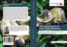 Bookcover of The Adventures of Four Little Monkeys