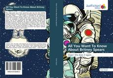 Bookcover of All You Want To Know About Britney Spears