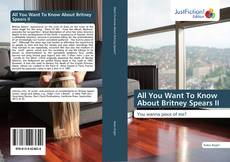 Bookcover of All You Want To Know About Britney Spears II
