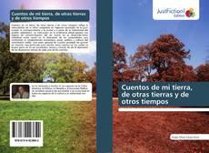 Bookcover of Cuentos de mi tierra, de otras tierras y de otros tiempos