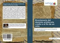 Portada del libro de Bicentenario del dominio aristócrata criollo o el fin de un mito