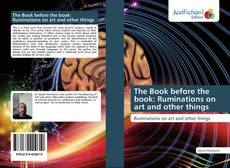 Portada del libro de The Book before the book: Ruminations on art and other things