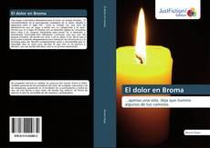 Обложка El dolor en Broma