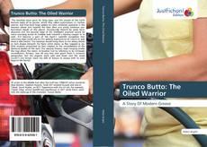 Bookcover of Trunco Butto: The Oiled Warrior